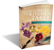 c.STORIES GATHERED AT THE KITCHEN TABLE: A Collection of Memoirs